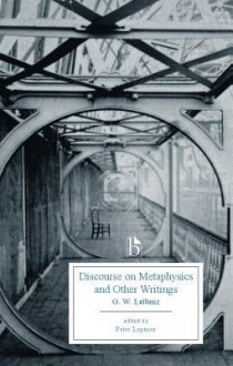 Discourse on Metaphysics and Other Writings - Gottfried Wilhelm Leibniz, Peter Loptson
