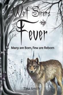 Fever: Many are Born, Few are Reborn - Tina Smith
