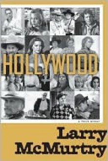 Hollywood: A Third Memoir - Larry McMurtry