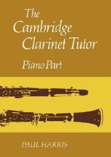 The Cambridge Clarinet Tutor - Paul Harris