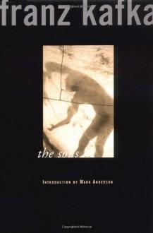The Sons - Franz Kafka, Edwin Muir, Willa Muir, Eithne Wilkins, Ernst Kaiser, Mark Anderson, Arthur S. Wensinger