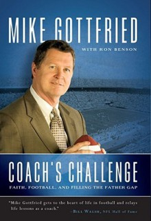 Coach's Challenge: Faith, Football, and Filling the Father Gap - Mike Gottfried