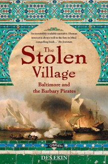The Stolen Village: Baltimore and the Barbary Pirates - Des Ekin