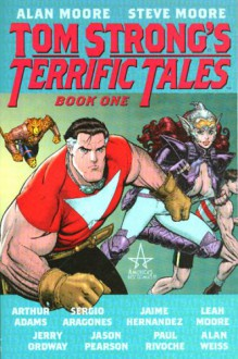 Tom Strong's Terrific Tales, Book 1 - Paul Rivoche,Steve Moore,Alan Moore,Leah Moore,Alan Weiss,Jerry Ordway,Art Adams,Sergio Aragonés,Jaime Hernández,Jason Pearson
