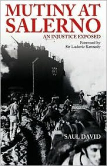 Mutiny at Salerno: An Injustice Exposed - Saul David, Ludovic Kennedy