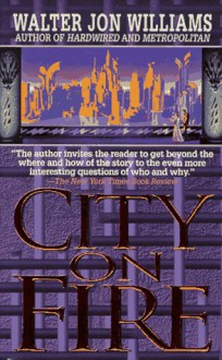 City on Fire - Walter Jon Williams