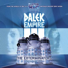 Dalek Empire III: Chapter One - The Exterminators - Nicholas Briggs