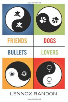 Friends Dogs Bullets Lovers - Lennox Randon