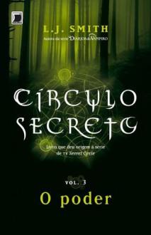 O Poder (Círculo Secreto, #3) - L.J. Smith