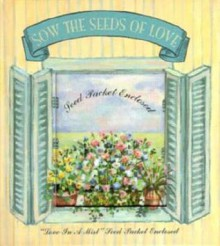 Sow the Seeds of Love - Gertrude Hyde