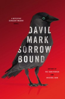 Sorrow Bound (Detective Sergeant McAvoy) - David Mark
