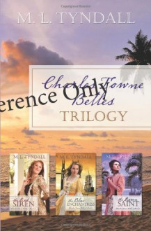 Charles Towne Belles Trilogy - MaryLu Tyndall, M.L. Tyndall