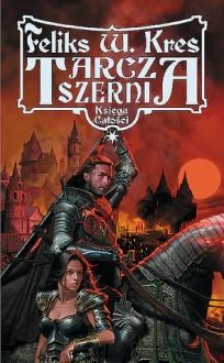 Tarcza Szerni, tom I - Feliks W. Kres, Jarosław Musiał