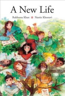A New Life - Rukhsana Khan