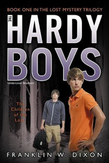 The Children of the Lost (The Hardy Boys Undercover Brothers #34) - Franklin W. Dixon