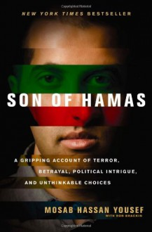 Son of Hamas: A Gripping Account of Terror, Betrayal, Political Intrigue, and Unthinkable Choices - Mosab Hassan Yousef,مصعب حسن يوسف,Ron Brackin