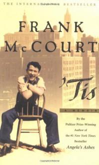 'Tis: a Memoir - Frank McCourt