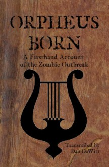 Orpheus Born - Dan DeWitt