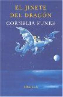El Jinete del Dragón - Cornelia Funke, Rosa Pilar Blanco