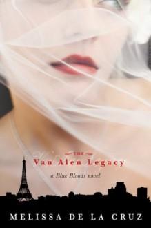 The Van Alen Legacy (Blue Bloods, Book 4) - Melissa de la Cruz