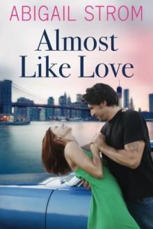 Almost Like Love - Abigail Strom