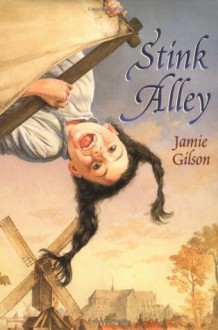 Stink Alley - Jamie Gilson