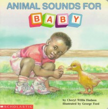 Animal Sounds for Baby - Cheryl Willis Hudson, George Ford