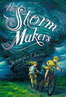 The Storm Makers - Jennifer E. Smith