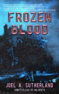 Frozen Blood - Joel A. Sutherland