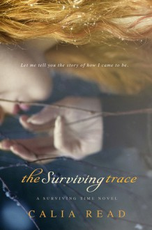 The Surviving Trace - Calia Read