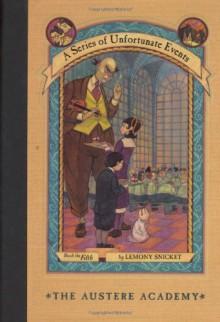 The Austere Academy - Michael Kupperman,Lemony Snicket,Brett Helquist