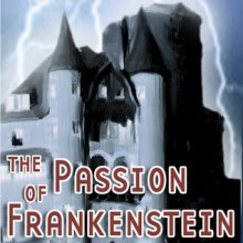 The Passion of Frankenstein - Thomas E. Fuller, Keith Hartman, Karen Barrett, Dena Friedman, Ron N Butler, Doug Kaye, David Benedict