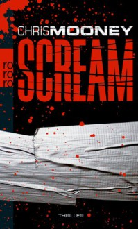 Scream - Chris Mooney, Michael Windgassen