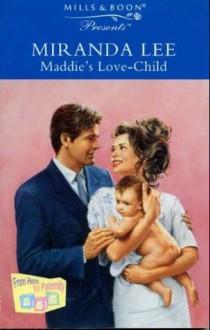 Maddie's Love-Child - Miranda Lee
