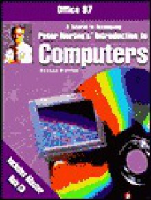 Peter Norton's Introduction to Computers Office 97 Tutorial with 3.5 IBM Disk - Peter Norton