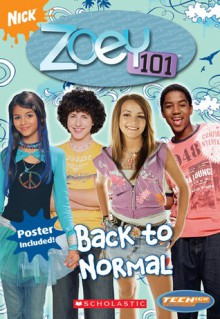 Back to Normal (Zoey 101) - Jane B. Mason