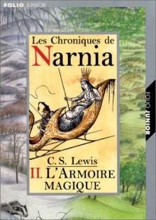 L'armoire magique (Les Chroniques de Narnia, #2) - C.S. Lewis