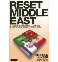 Reset Middle East: Old Friends and New Alliances - Stephen Kinzer