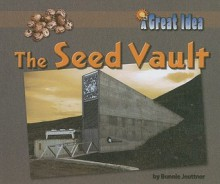 The Seed Vault - Bonnie Juettner