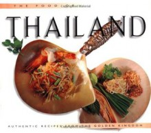 Food of Thailand: Authentic Recipes from the Golden Kingdom - Wendy Hutton, Wendy Hutton, Vira Sanguanwong