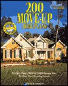 200 Move-Up Home Plans: Designs from 1800 to 3800 Square Feet to Meet Your Growing Needs - Home Planners Inc, Inc Home Planners