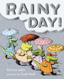 Rainy Day! - Patricia Lakin,Scott Nash