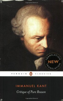 Critique of Pure Reason (Penguin Classics) - Immanuel Kant, Marcus Weigelt, Friedrich Max Müller