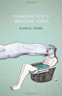 Someone Else's Wedding Vows - Bianca Stone