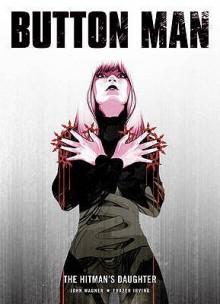 Button Man: Hitman's Daughter (Rebellion 2000ad) - John Wagner,Frazer Irving