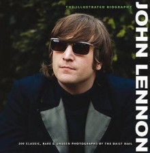 John Lennon Illustrated Biography (Collector's Series) - Gareth Thomas