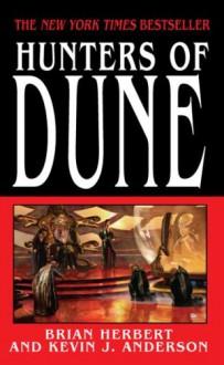 Hunters Of Dune (Dune Chronicles, #7) - Brian Herbert, Kevin J. Anderson