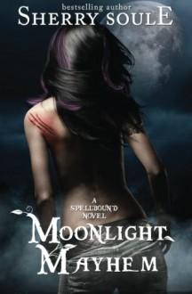 Moonlight Mayhem - Sherry Soule
