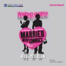 Married with Zombies (Living with the Dead, #1) - Jesse Petersen, Cassandra Campbell