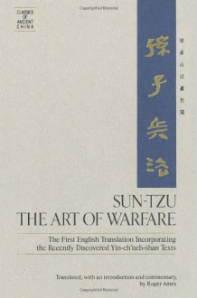 The Art of Warfare (Classics of Ancient China) - Sun Tzu, Roger T. Ames